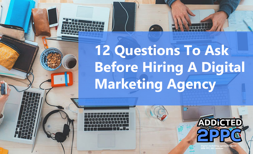 12 Questions To Ask Before Hiring A Digital Marketing Agencies