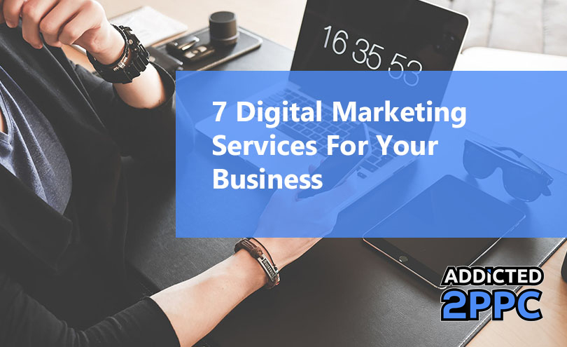 7 Digital Marketing Services for your Business