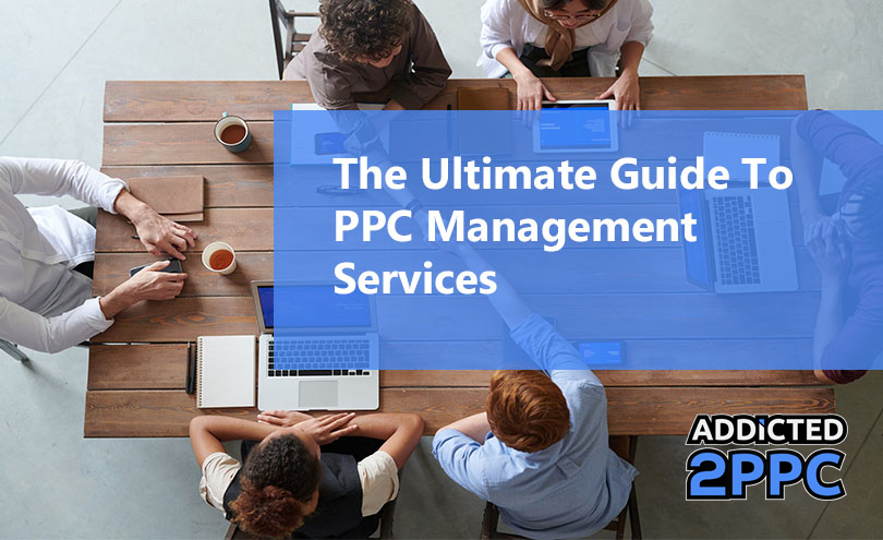 The Ultimate Guide To PPC Management Services